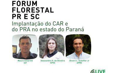 Implantação do CAR e do PRA será tema de live do Fórum Florestal PR e SC