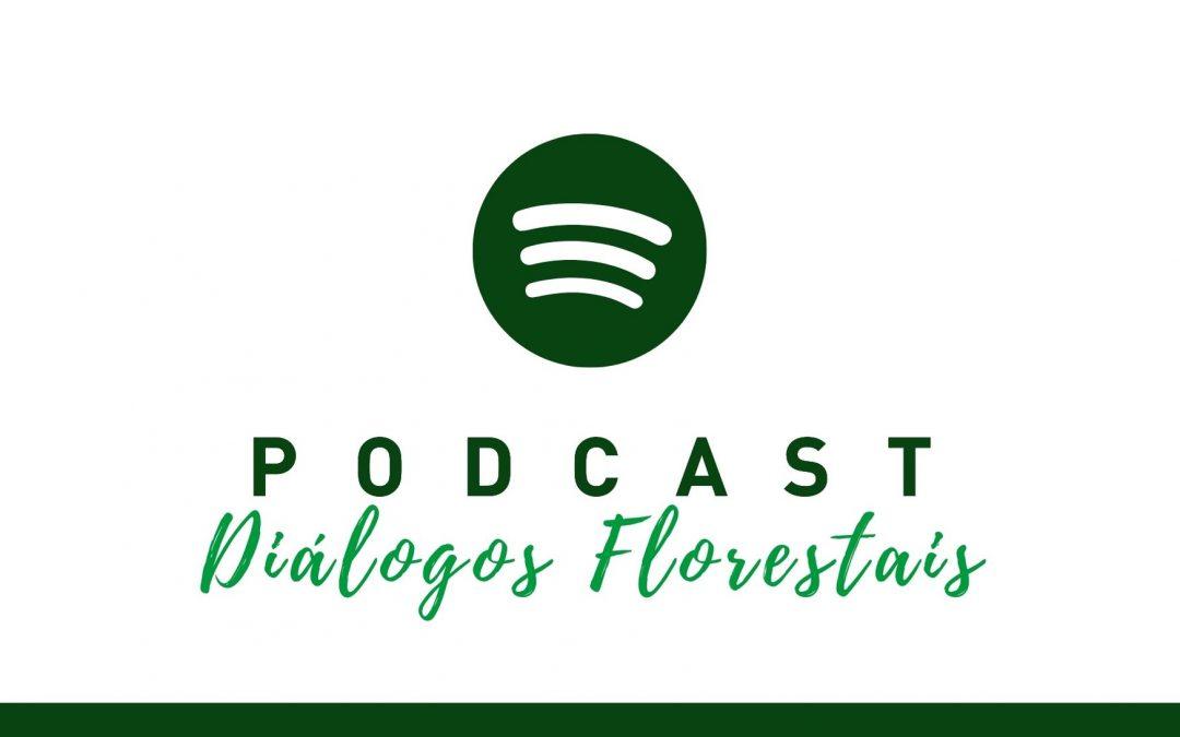 Está no ar o podcast Diálogos Florestais