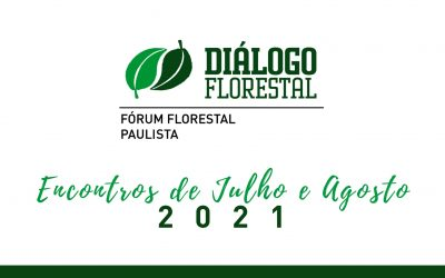 Julho e agosto tem reuniões virtuais do Fórum Florestal Paulista